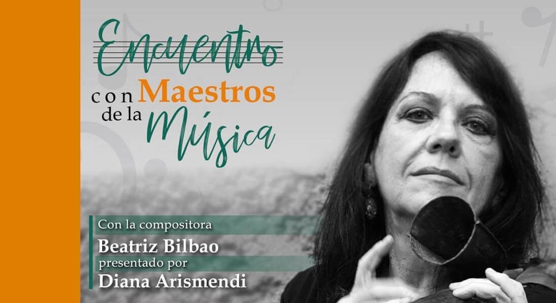 Encuentro con Maestros de la música: Beatriz Bilbao