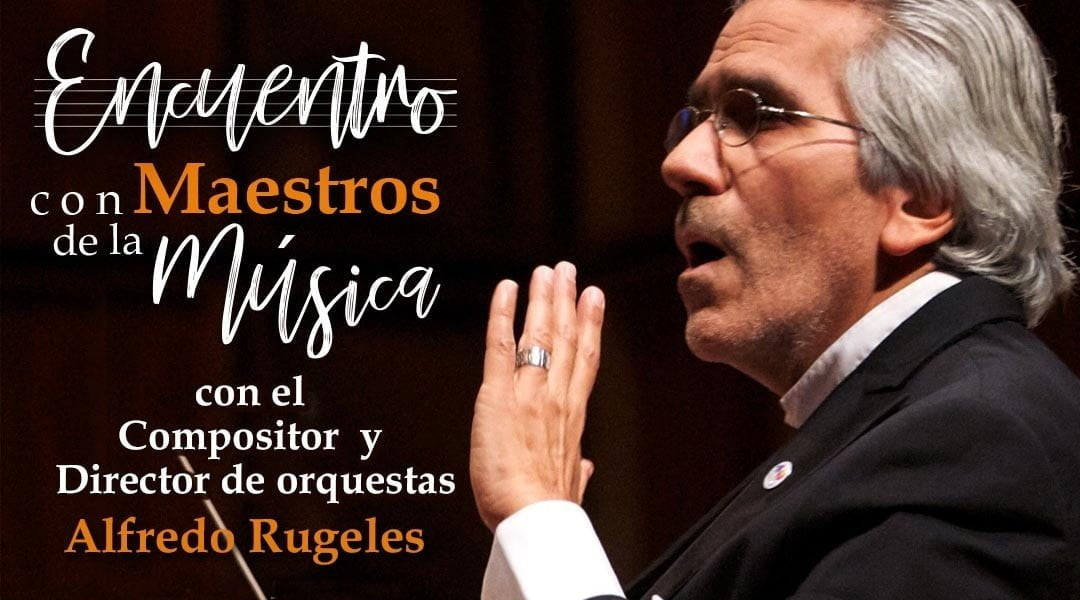 Encuentro con Maestros de la Música con el maestro Alfredo Rugeles