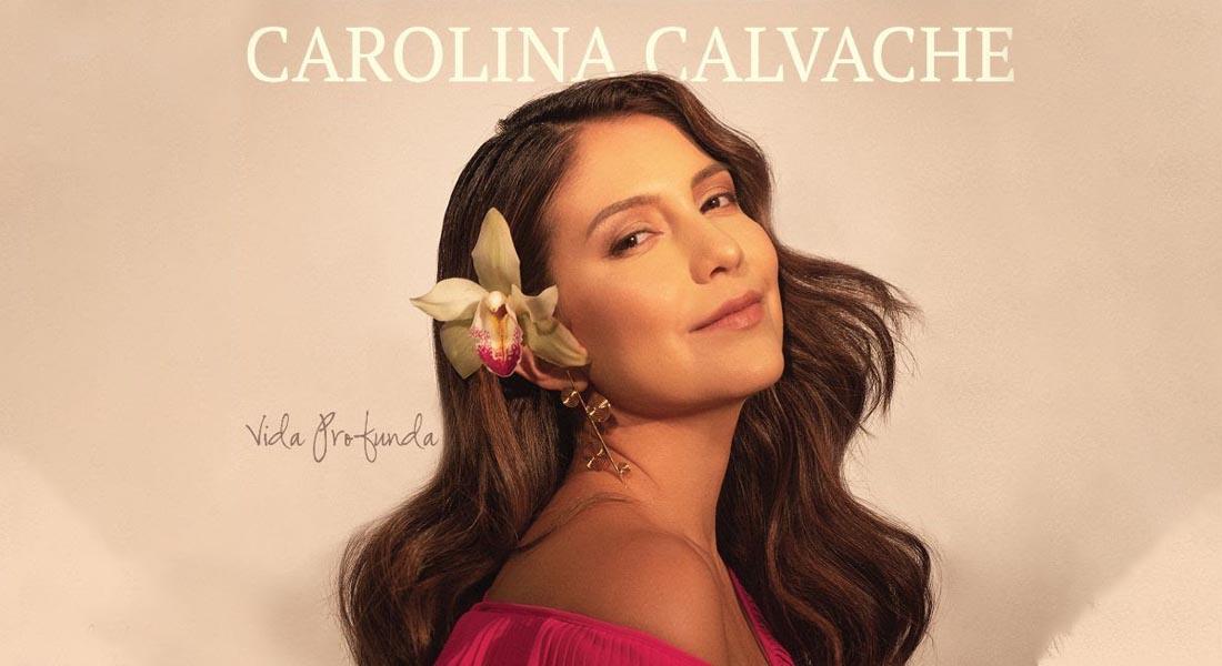 Carolina Calvache anuncia el lanzamiento de su nuevo álbum 'Vida Profunda'